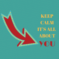 Keep Calm It's All About You